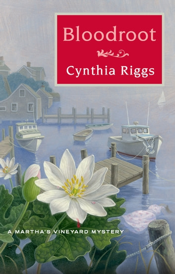 Bloodroot - A Martha's Vineyard Mystery ebook by Cynthia Riggs