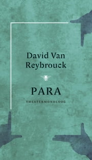 Para - theatermonoloog ebook by Kobo.Web.Store.Products.Fields.ContributorFieldViewModel