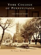 York College of Pennsylvania ebook by Carol McCleary Innerst