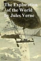 Celebrated Travels and Travellers: The Exploration of the World. From Ancient Times to the 17th Century ebook by Jules Verne