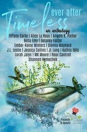 Timeless Ever After ebook by Tiffany Carby, Ember-Raine Winters, Delaney Foster,...