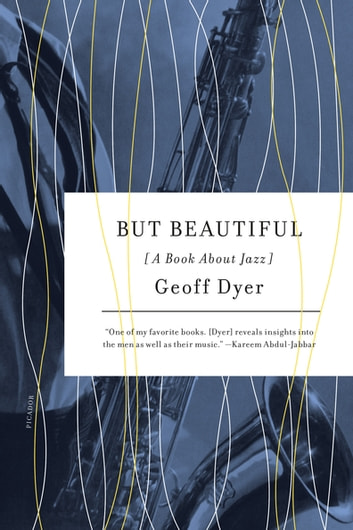 But Beautiful - A Book About Jazz ebook by Geoff Dyer