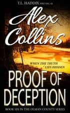 Proof of Deception - Olman County, #6 ebook by Alex Collins, T. L. Haddix