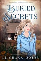 Buried Secrets ebook by Leighann Dobbs
