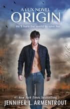 Origin (Lux - Book Four) ebook by