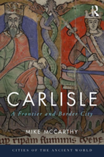 Carlisle - A Frontier and Border City ebook by Mike McCarthy