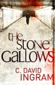 The Stone Gallows The First DI Stone Crime Thriller