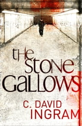 The Stone Gallows The First DI Stone Crime Thriller ebook by C David Ingram