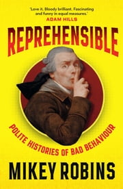 Reprehensible ebook by Mikey Robins