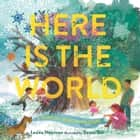 Here Is the World: A Year of Jewish Holidays ebook by Susan Gal, Lesléa Newman