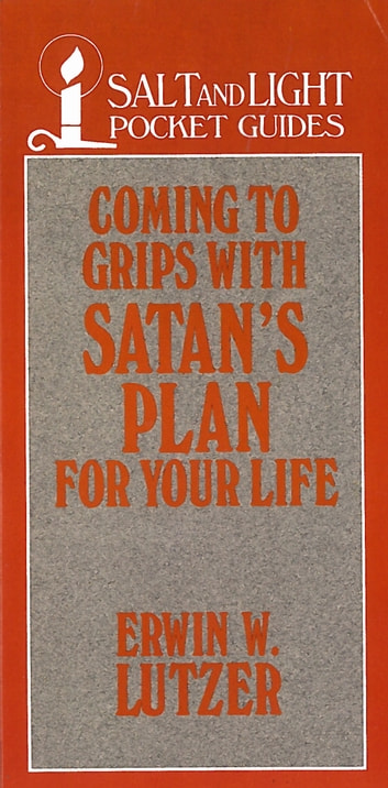 Coming to Grips with Satan's Plan For Your Life ebook by Erwin W. Lutzer