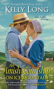 An Amish Courtship on Ice Mountain ebook by Kelly Long