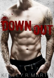 Down and Out ebook by Kelley R. Martin