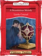 A Scandalous Melody (Mills & Boon Desire) (The Gypsy Inheritance, Book 3) ebook by Linda Conrad