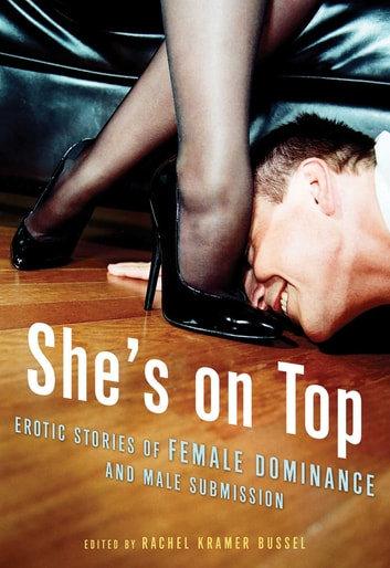 She's on Top - Erotic Stories of Female Dominance and Male Submission ebook by