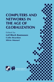 Computers and Networks in the Age of Globalization - IFIP TC9 Fifth World Conference on Human Choice and Computers August 25–28, 1998, Geneva, Switzerland ebook by Leif Bloch Rasmussen,Colin Beardon,Silvio Munari