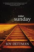 One Sunday ebook by Joy Dettman