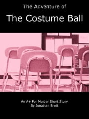The Adventure of the Costume Ball: A Short Story ebook by Jonathan Brett
