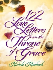 122 Love Letters from the Throne of Grace ebook by Nichole Marbach