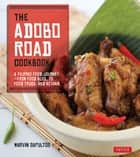 The Adobo Road Cookbook ebook by Marvin Gapultos