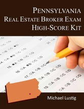 Pennsylvania Real Estate Broker Exam High-Score Kit ebook by Michael Lustig