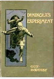 Dr. Nikola's Experiment ebook by Guy Boothby