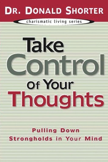 Take Control of Your Thoughts ebook by Donald Shorter