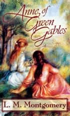 Anne of Green Gables ebook by Lucy Maud Montgomery