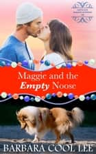Maggie and the Empty Noose ebook by Barbara Cool Lee