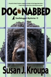 Dog-Nabbed ebook by Susan J Kroupa