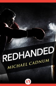 Redhanded ebook by Michael Cadnum