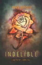Indelible ebook by Dawn Metcalf