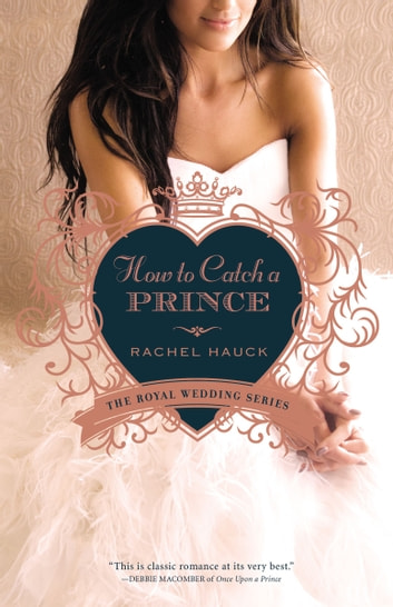How to Catch a Prince ebook by Rachel Hauck