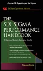 The Six Sigma Performance Handbook, Chapter 10 - Speeding up Six Sigma ebook by Praveen Gupta