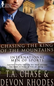 Chasing the King of the Mountains ebook by T.A. Chase,Devon Rhodes