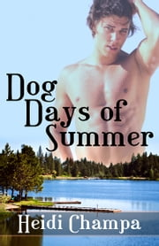 Dog Days Of Summer ebook by Heidi Champa