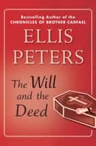 The Will and the Deed ebook by Ellis Peters