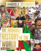 Horrible Histories: Horrible History of the World ebook by Terry Deary