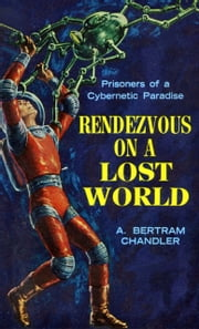 Rendezvous on a Lost World ebook by A. Bertram Chandler