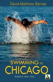 Swimming to Chicago ebook by David-Matthew Barnes
