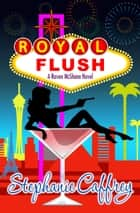 Royal Flush ebook by Stephanie Caffrey