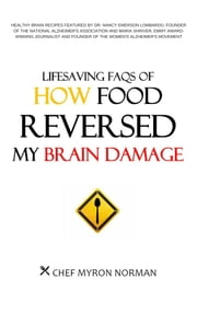 Lifesaving FAQs of How Food Reversed My Brain Damage ebook by Myron Norman