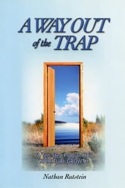 A Way Out of the Trap - A Ten-Step Program for Spiritual Growth ebook by Nathan Rutstein