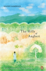 The Hills of Angheri ebook by Kavery Nambisan