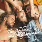 The Architect, Me and the Bartender audiobook by