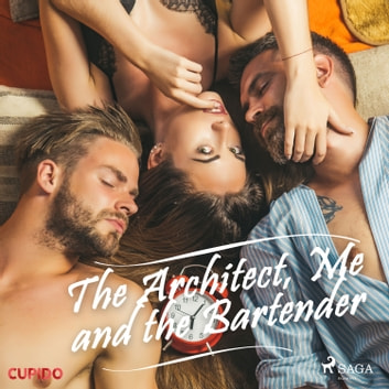 The Architect, Me and the Bartender audiobook by – Cupido