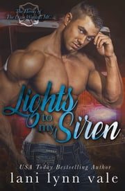 Lights To My Siren ebook by Lani Lynn Vale