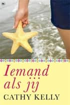 Iemand als jij eBook by Cathy Kelly