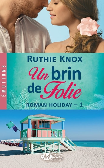Un brin de folie - Roman Holiday, T1 ebook by Ruthie Knox