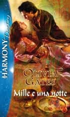 Mille e una notte - Harmony Destiny ebook by Olivia Gates